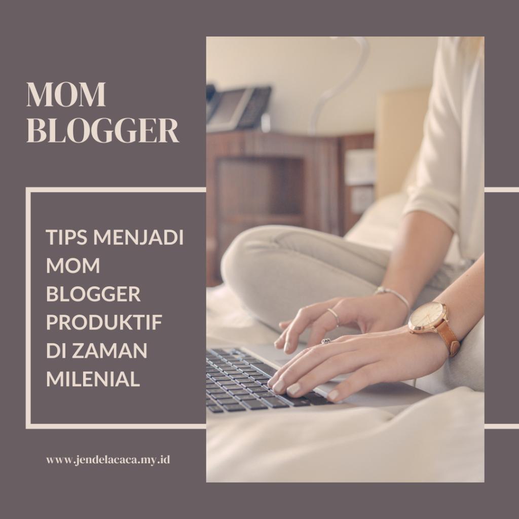 tips menjadi mom blogger produktif